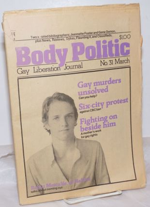 The Body Politic: gay liberation journal; #31, March, 1977; gay murders unsolved. The Collective,...