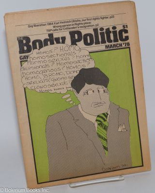 The Body Politic: gay liberation journal; #41, March, 1978; Ostrom Cover. The Collective, Michael...