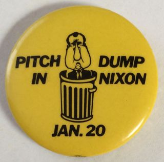 Pitch in / Dump Nixon / Jan. 20 [pinback button