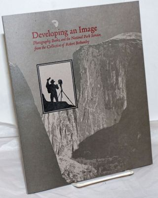 Developing an Image: Photography, Books, and the National Park Service, from the Collection of...