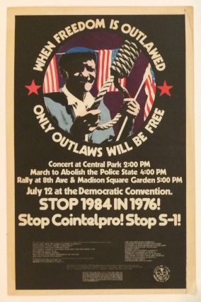 When Freedom is outlawed / only outlaws will be free... Stop 1984 in 1976! [poster