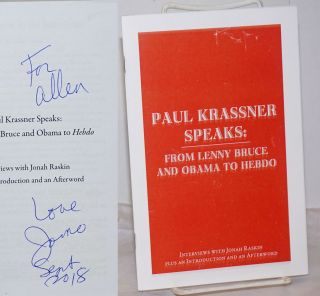 Paul Krassner Speaks: from Lenny Bruce and Obama to Hebdo; interviews with Jonah Raskin plus an...