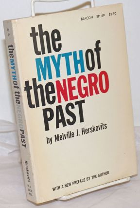 The Myth of the Negro Past. Melville J. Herskovits