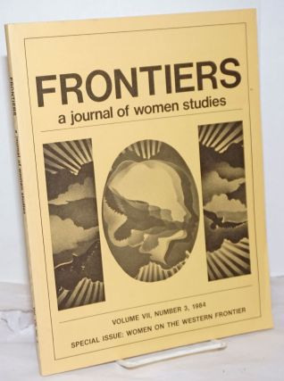 Frontiers: a journal of women studies. Volume VII, Number 3, 1984, Special Issue: Women on the...