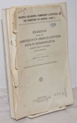 Hearings regarding communist activities in the Territory of Hawaii. United States. House of...