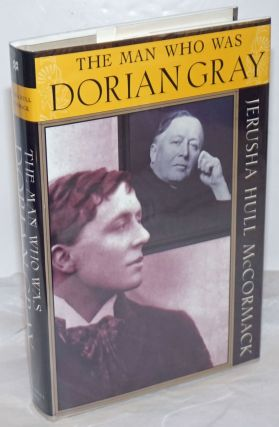 The Man Who Was Dorian Gray. Oscar Wilde, John Gray, Jerusha Hull McCormack