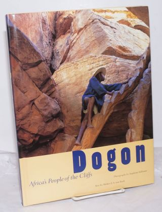 Dogon: Africa's People of the Cliffs. Stephenie Hollyman, photographs, Walter E. A. van Beek