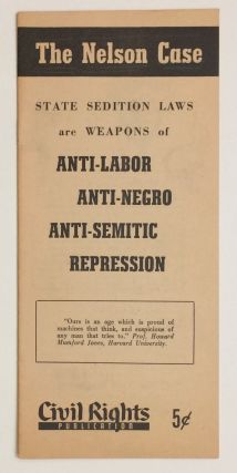 The Nelson Case: State Sedition Laws Are Weapons of Anti-Labor, Anti-Negro, Anti-Semitic Repression