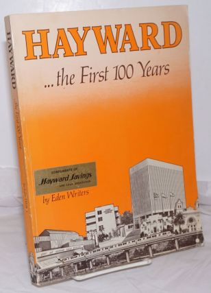 Hayward...the First 100 Years. Eden Writers, Florence Carr Randall