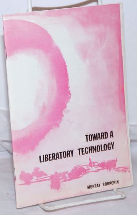 Toward a Liberatory Technology. Murray Bookchin