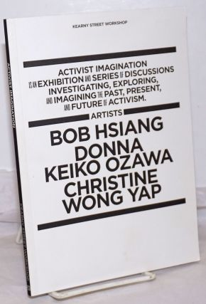 Activist Imagination is an Exhibition and Series of Discussions Investigating, Exploring, ...