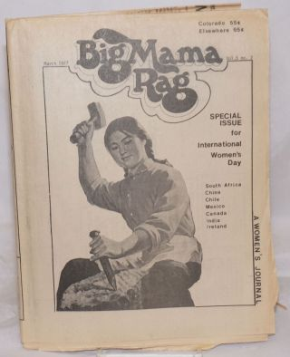 Big Mama Rag, Vol. 5 No. 2, March 1977: Special Issue for International Women's Day