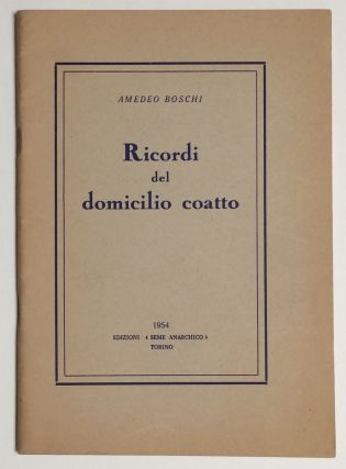 Ricordi del domicilio coatto. Amedeo Boschi