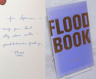 Flood Book. Max Cafard, Blair Mulvihill, Emily Delorge, Nancy Sharon Collins, pen name of John P....
