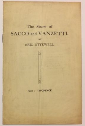 The story of Sacco and Vanzetti. Eric Ottewell
