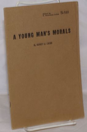 A Young Man's Morals. Henry Ll Cribb