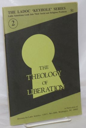 The Theology of Liberation. Joseph Comblin, Stefano Varese, Gustavo Gutierrez