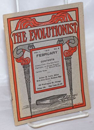 The Evolutionist: Vol. 1 No. 8, February 1910. Arthur M. Lewis, ed