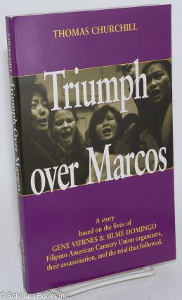 Triumph over Marcos; a true story based on the lives of Gene Viernes & Silme Domingo, Filipino...