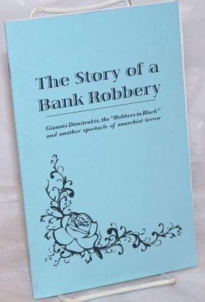 "The Story of a Bank Robbery: Giannis Dimitrakis, the ""Robbers in Black"" and another spectacle of..."