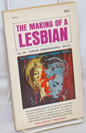 The Making of a Lesbian. Dr. hans Eberhard, PhD