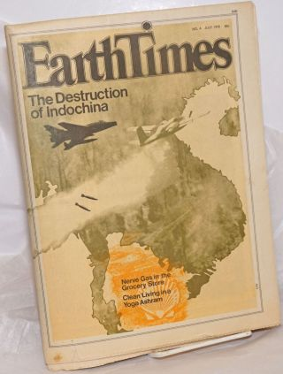 Earth Times: #4, July 1970; The Destruction in Indochina. Stephanie Mills, Jon Carroll, Don...