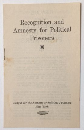 Recognition and amnesty for political prisoners. League for the Amnesty of Political Prisoners