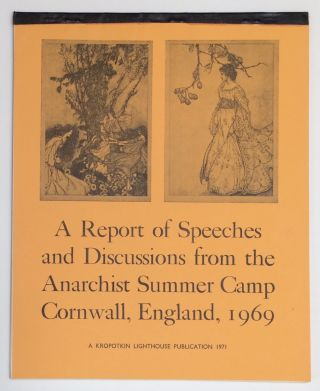 A Report of Speeches and Discussions from the Anarchist Summer Camp: Cornwall, England, 1969
