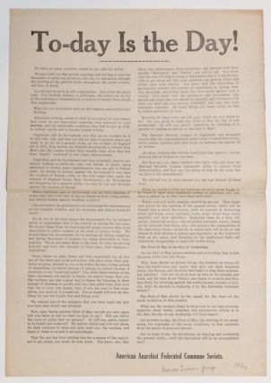 To-day is the Day! [broadside]. American Anarchist Federated Commune Soviets, Shmuel Marcus,...