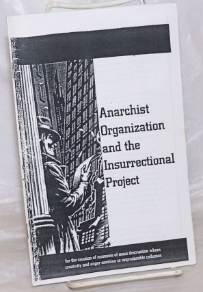 Anarchist Organization and the Insurrectional Project: for the creation of moments of mass...