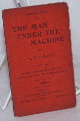 The man under the machine. Algie Martin Simons