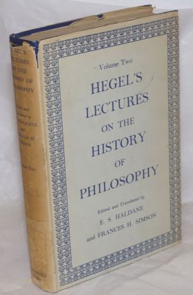 Hegel's Lectures on the History of Philosophy. Translated from the German by E.S. Haldane and...