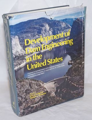 Development of Dam Engineering in the United States, Prepared in Commemoration of the Sixteenth...