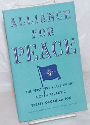 Alliance for Peace: The First Five Years of the North Atlantic Treaty Organization