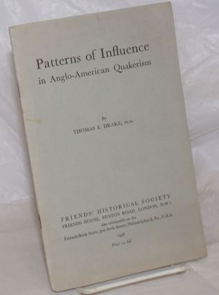 Patterns of Influence in Anglo-American Quakerism. Thomas E. Drake