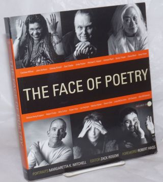 The Face of Poetry [CD included]. Margaretta K. Mitchell, Zack Rogow, photos, introduction Robert...