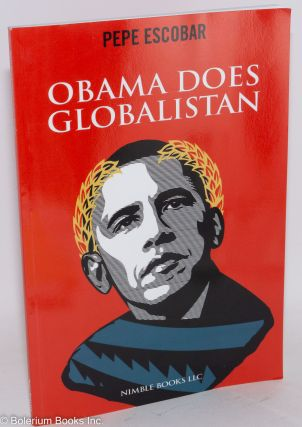 Obama Does Globalistan. Pepe Escobar