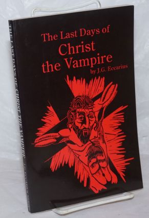 The Last Days of Christ the Vampire. J. G. Eccarius