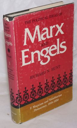 Classical Marxism, 1850-1895 (Political Ideas of Marx and Engels, 2). Richard N. Hunt