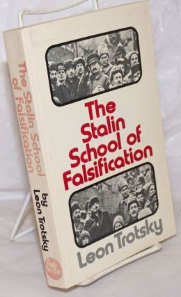 The Stalin School of Falsification. With an Introduction by George Saunders. Leon Trotsky