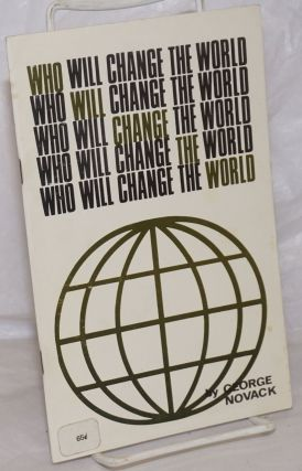 Who will change the world? The New Left and the views of C. Wright Mills. George Novack