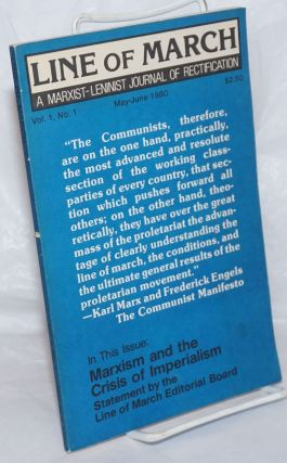 Line of March, Vol. 1, No. 1, May-June [with] Vol. 1, No. 2, July-Aug, 1980 a Marxist-Leninist journal of rectification