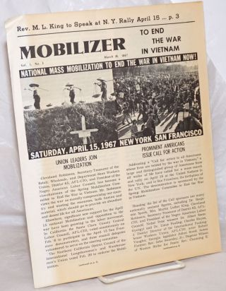 The Mobilizer to end the war in Vietnam. Vol. 1, no. 3. March 18, 1967. Spring Mobilization...