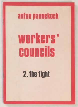 Workers Councils. 2. The Fight. Anton Pannekoek