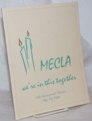 MECLA: We're in this together; 11th anniversary dinner, May 14, 1988