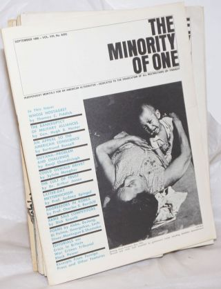 The minority of one; 1961-1968 31 issues independent monthly publication, dedicated to the elimination of all thought restrictions except for the truth [subhead later modified to read] Independent monthly for an American alternative --dedicated to the eradication of all restrictions on thought [broken run, 67 unduplicated items]