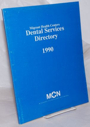 Migrant Health Centers Dental Services Directory 1990