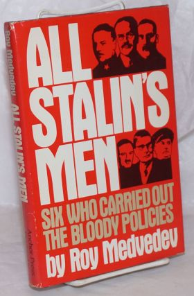 All Stalin's Men. Translated by Harold Shukman. Roy Medvedev
