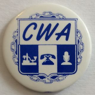 CWA [pinback button]. Communications Workers of America
