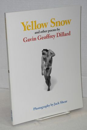 Yellow Snow and other poems. Gavin Geoffrey Dillard